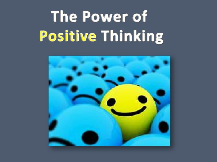 The Power of <br />PositiveThinking<br />