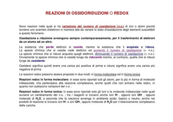 REAZIONI DI OSSIDORIDUZIONI O REDOX   Sono reazioni nelle quali si ha variazione del numero di ossidazione (n.o.) di ioni ...