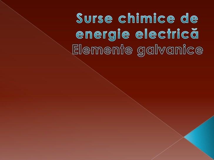 Proiect chimie-Surse chimice de energie electrică-Elemente galvanice