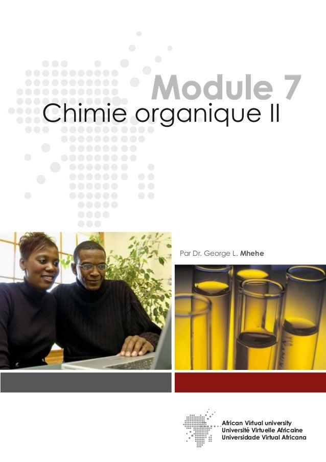 Chimie organique II Par Dr. George L. Mhehe African Virtual university Université Virtuelle Africaine Universidade Virtual...