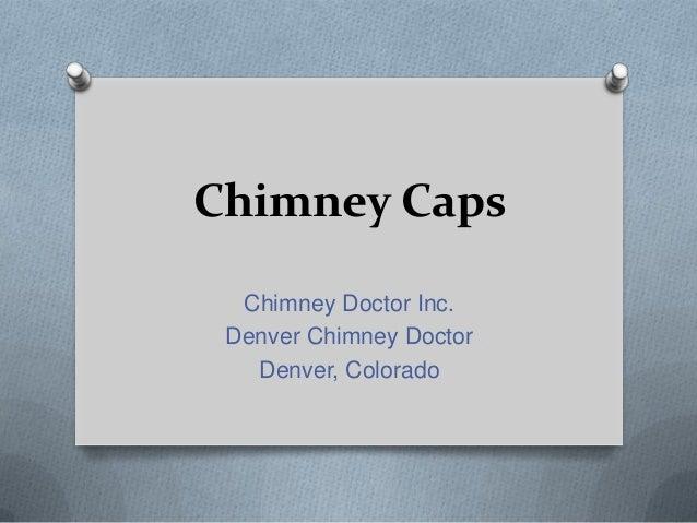 Chimney CapsChimney Doctor Inc.Denver Chimney DoctorDenver, Colorado