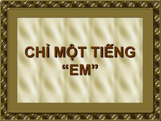 Chi Mot Tieng Em