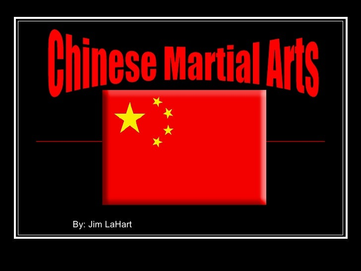 Chinese Martial Arts  By: Jim LaHart
