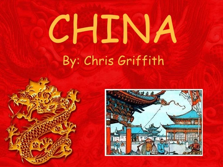 CHINA By: Chris Griffith