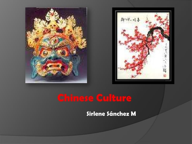ChineseCulture<br />SirleneSánchez M<br />