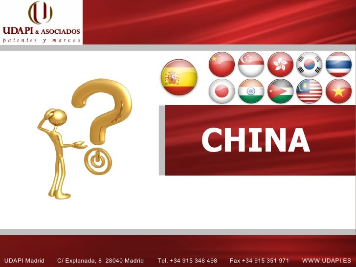 CHINA   UDAPI Madrid   C/ Explanada, 8 28040 Madrid   Tel. +34 915 348 498   Fax +34 915 351 971   WWW.UDAPI.ES