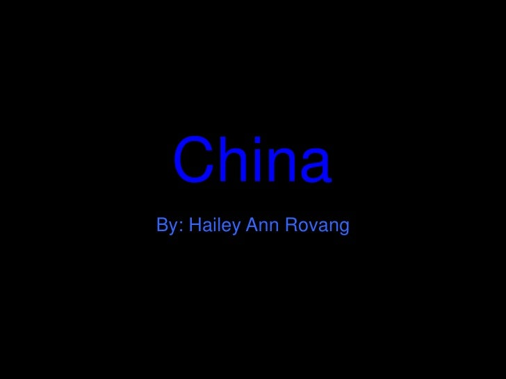 China<br />By: Hailey Ann Rovang<br />