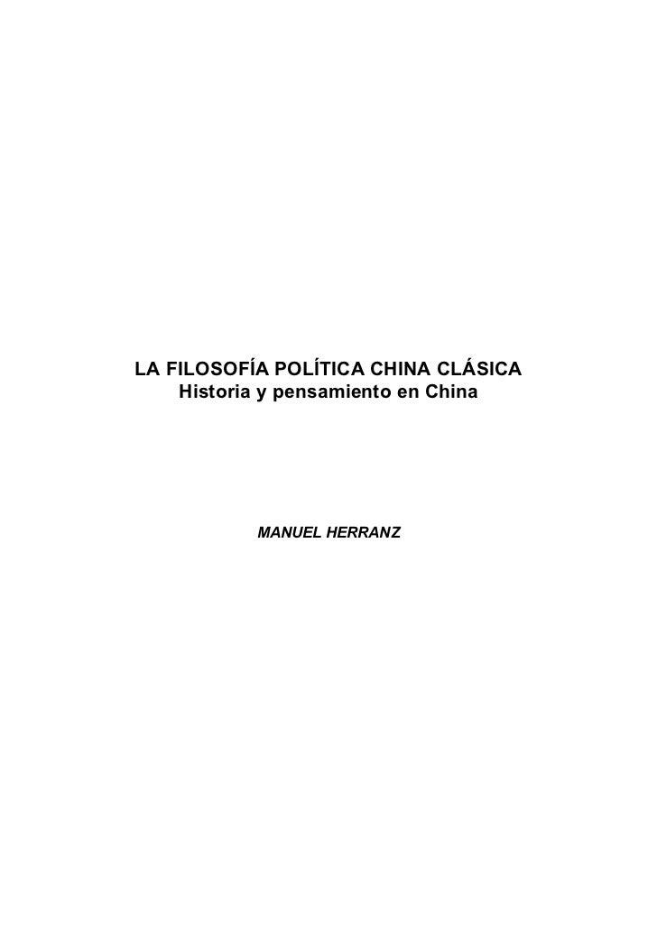 LA FILOSOFÍA POLÍTICA CHINA CLÁSICA    Historia y pensamiento en China           MANUEL HERRANZ