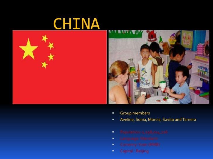 CHINA           Group members           Aveline, Sonia, Marcia, Savita and Tamera           Population: 1,298,014,226  ...