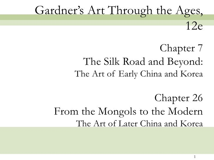 Gardner's Art Through the Ages,                           12e                         Chapter 7         The Silk Road and ...