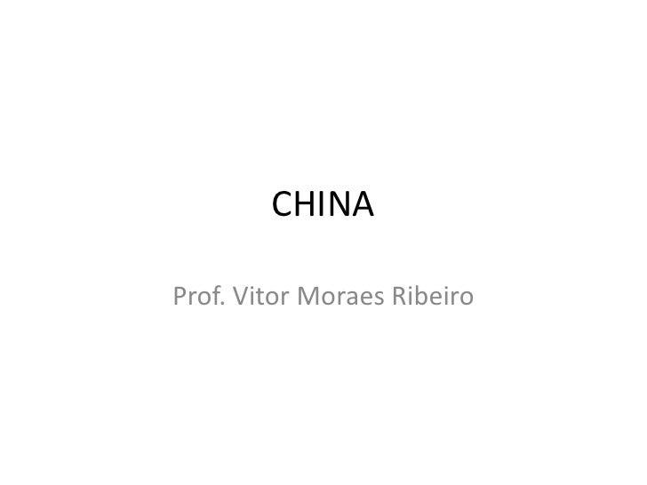 CHINAProf. Vitor Moraes Ribeiro