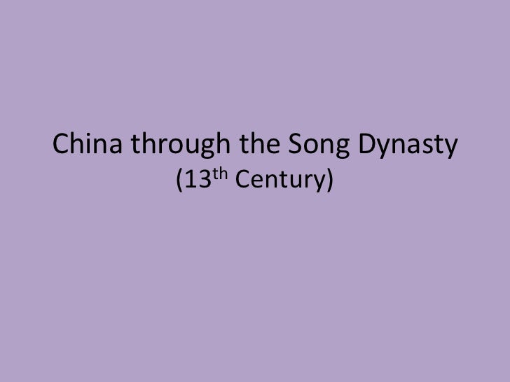 China through the Song Dynasty         (13th Century)