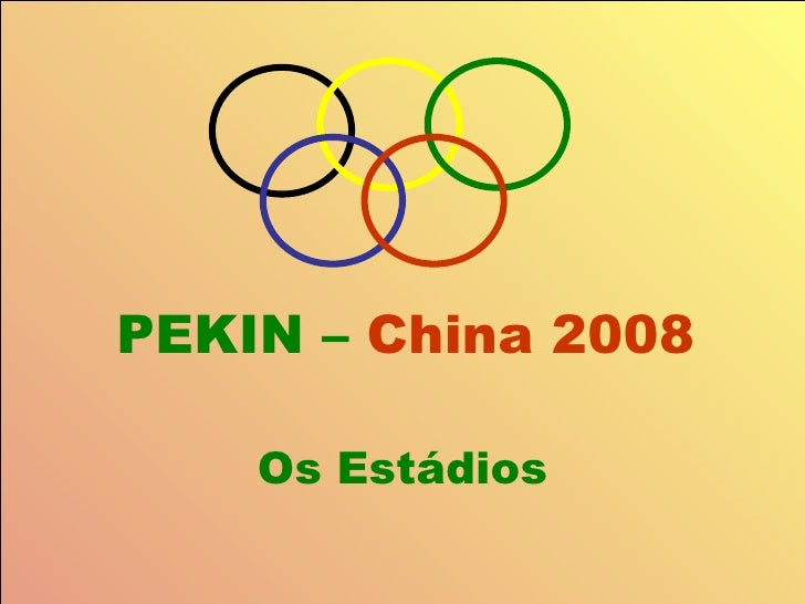 PEKIN –  China 2008 Os Estádios