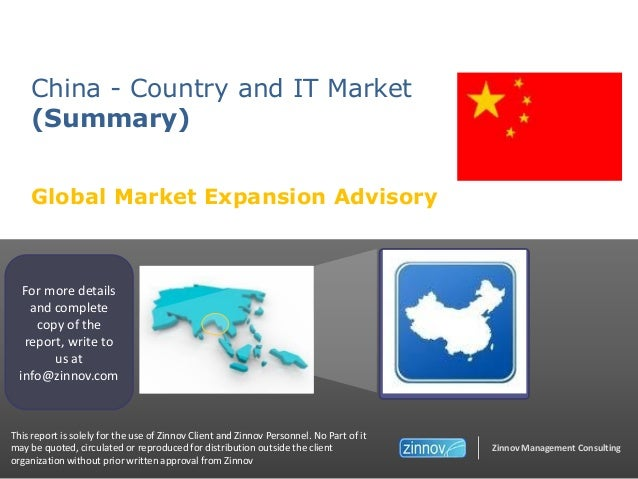 China - Country and IT Market (Summary) Global Market Expansion Advisory  For more details and complete copy of the report...