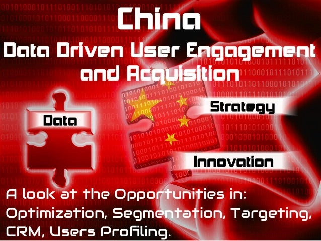 China: Data Driven User Engagement and Acquisition