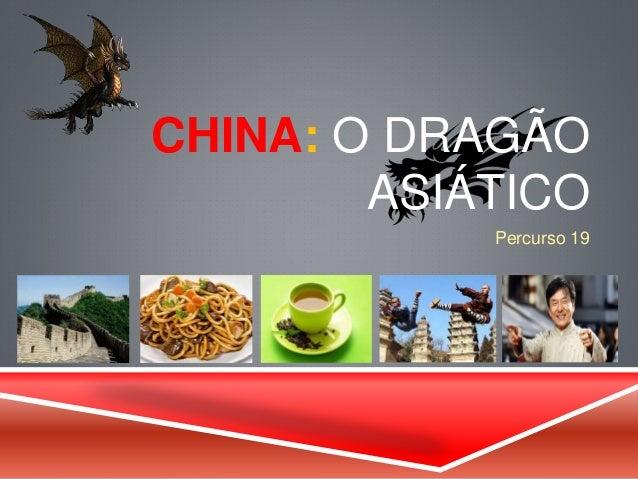 CHINA: O DRAGÃO  ASIÁTICO  Percurso 19