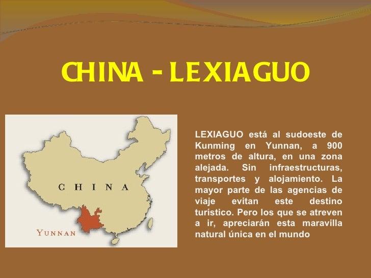 CHINA - LE XIAGUO         LEXIAGUO está al sudoeste de         Kunming en Yunnan, a 900         metros de altura, en una z...