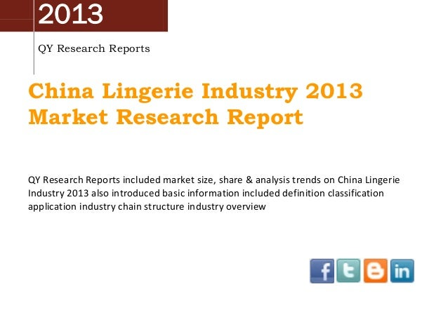 2013 QY Research Reports  China Lingerie Industry 2013 Market Research Report QY Research Reports included market size, sh...
