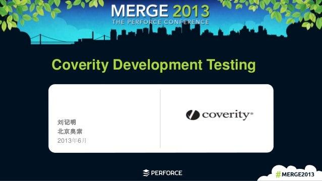1 Coverity Development Testing 刘记明 北京奥索 2013年6月 Logo area