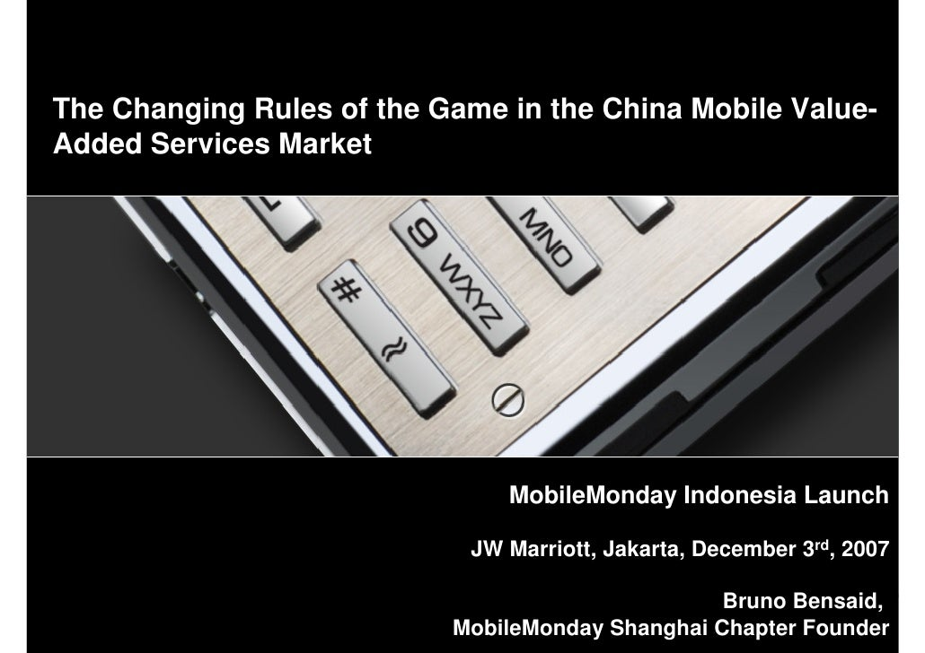 The Changing Rules of the Game in the China Mobile Value- Added Services Market                                    MobileM...