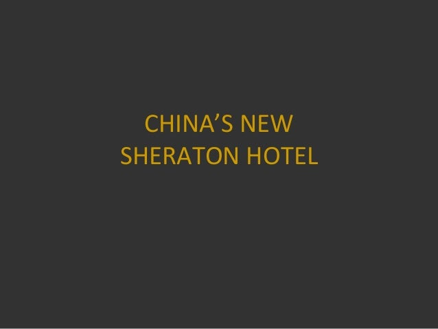 CHINA'S NEW SHERATON HOTEL