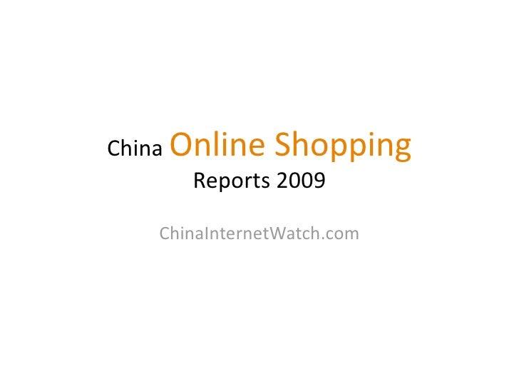 ChinaOnlineShopping        Reports2009     ChinaInternetWatch.com