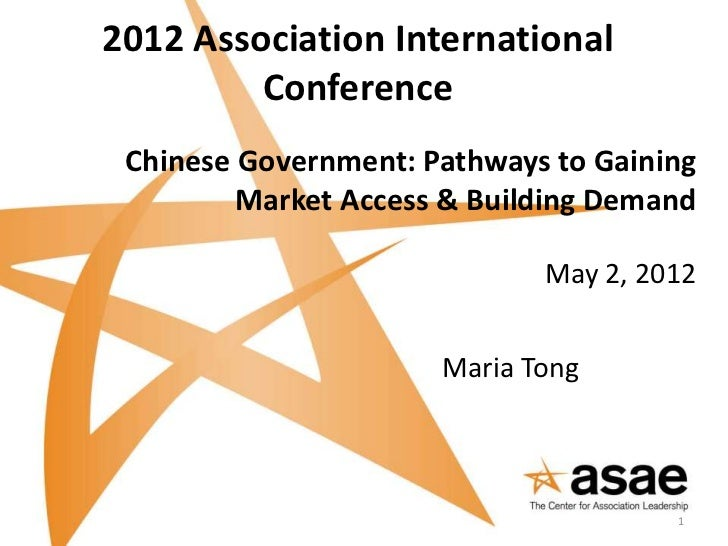 2012 Association International         Conference Chinese Government: Pathways to Gaining         Market Access & Building...