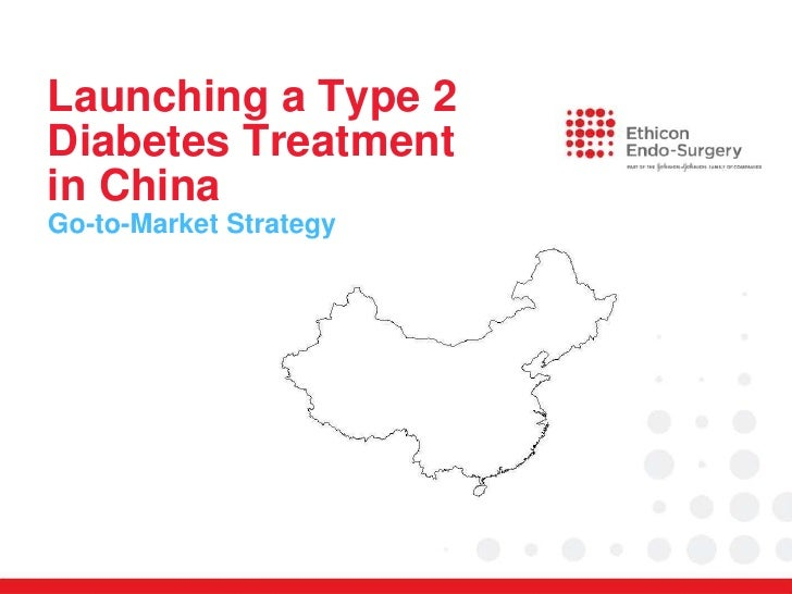 Launching a Type 2Diabetes Treatmentin ChinaGo-to-Market Strategy