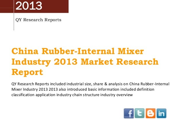 2013 QY Research Reports China Rubber-Internal Mixer Industry 2013 Market Research Report QY Research Reports included ind...