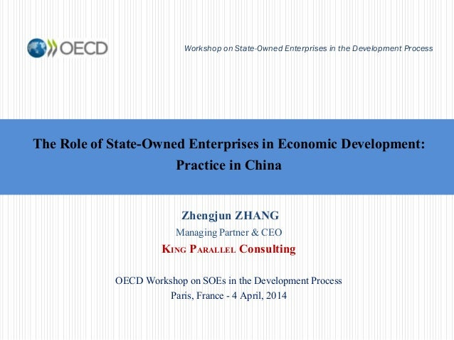 The Role of State-Owned Enterprises in Economic Development: Practice in China Workshop on State-Owned Enterprises in the ...