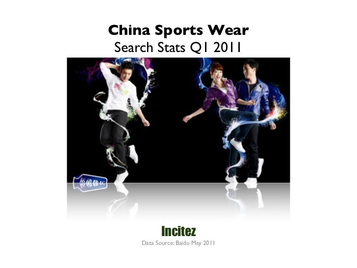 China Sports Wear Search Stats Q1 2011            Incitez     Data Source: Baidu May 2011