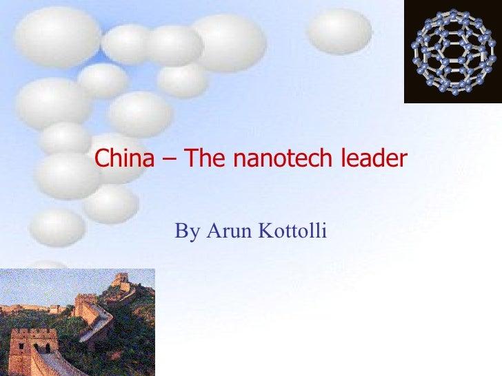 China – The nanotech leader By Arun Kottolli
