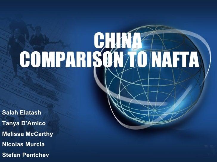 CHINA COMPARISON TO NAFTA Salah Elatash Tanya D'Amico Melissa McCarthy Nicolas Murcia Stefan Pentchev