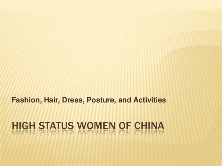 HIGH STATUS WOMEN OF CHINA<br />Fashion, Hair, Dress, Posture, and Activities<br />