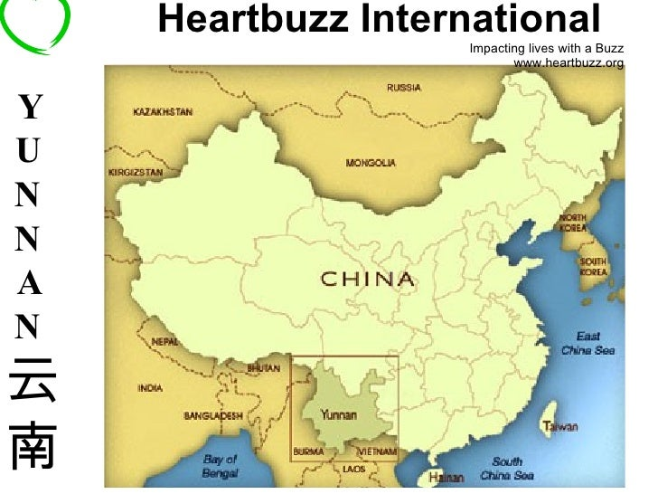 Heartbuzz International   Impacting lives with a Buzz www.heartbuzz.org Y U N N A N 云南