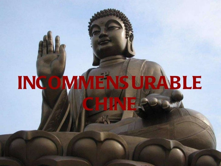 INCOMMENSURABLE CHINE