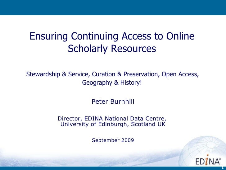 Ensuring Continuing Access to Online Scholarly Resources   Stewardship & Service, Curation & Preservation, Open Access,  G...