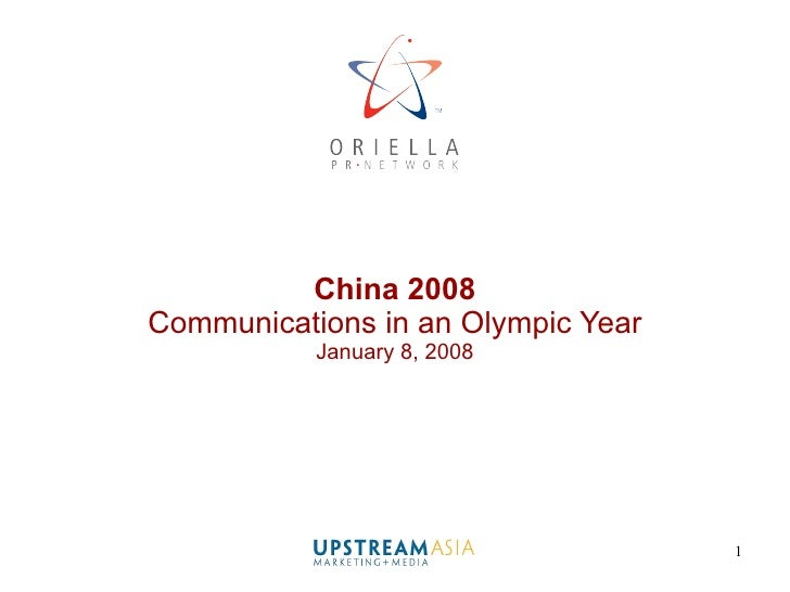 China 2008 Communications in an Olympic Year January 8, 2008