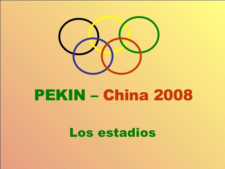 PEKIN –  China 2008 Los estadios
