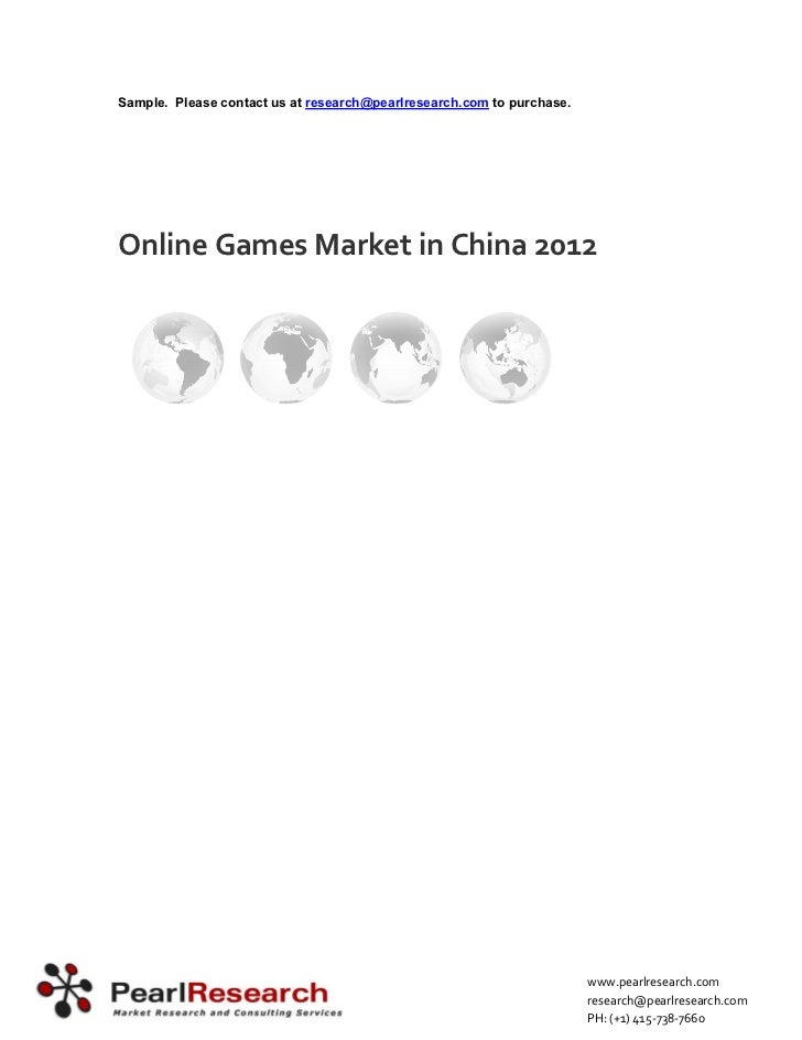 Sample. Please contact us at research@pearlresearch.com to purchase.Online Games Market in China 2012                     ...