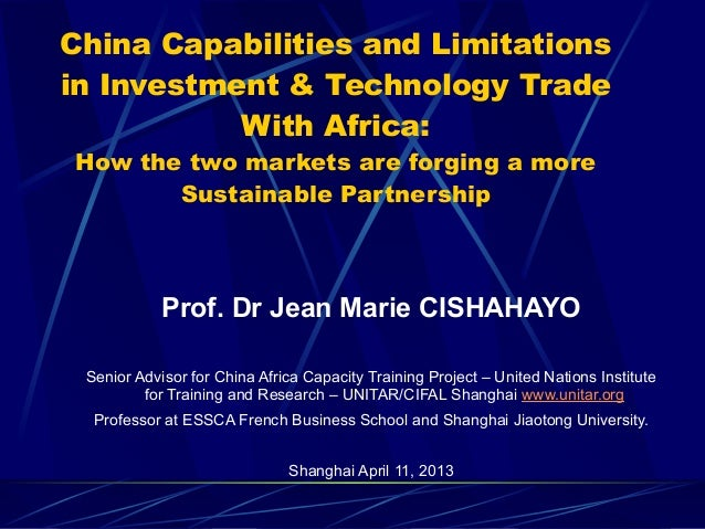 China Capabilities and Limitationsin Investment & Technology TradeWith Africa:How the two markets are forging a moreSustai...