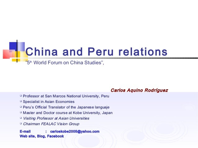 """China and Peru relations    """"5th World Forum on China Studies"""",                                                   Carlos A..."""