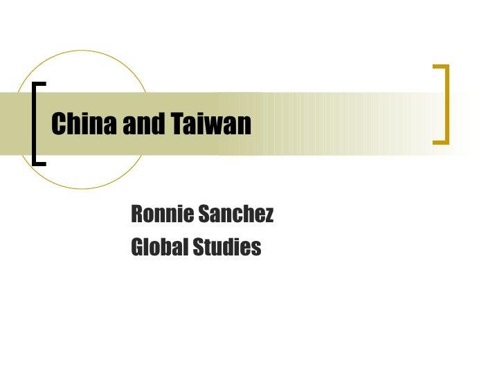 China and Taiwan Ronnie Sanchez Global Studies