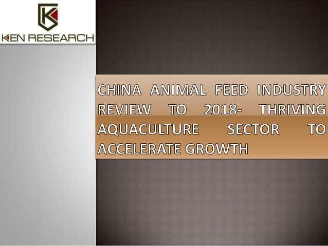 China Animal Feed Industry Review to 2018- Thriving Aquaculture Sector to Accelerate Growth' presents a comprehensive anal...