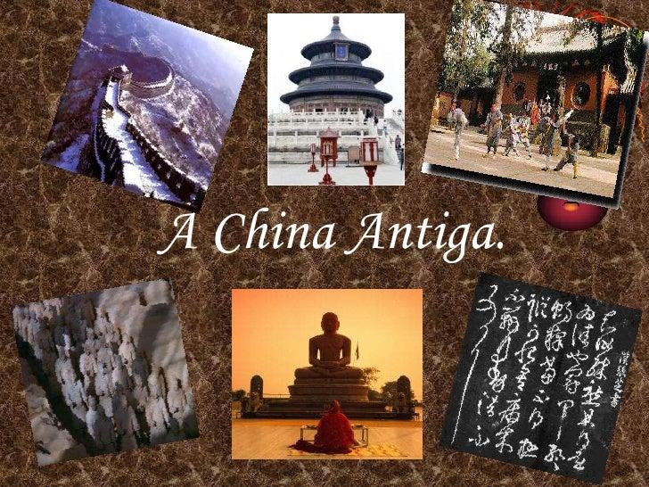 A China Antiga.<br />