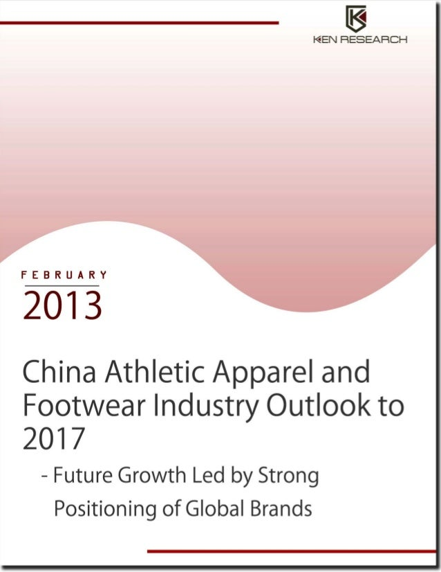 China Athletic Apparel and Footwear Industry to reach USD 32 billion by 2017: Ken Research