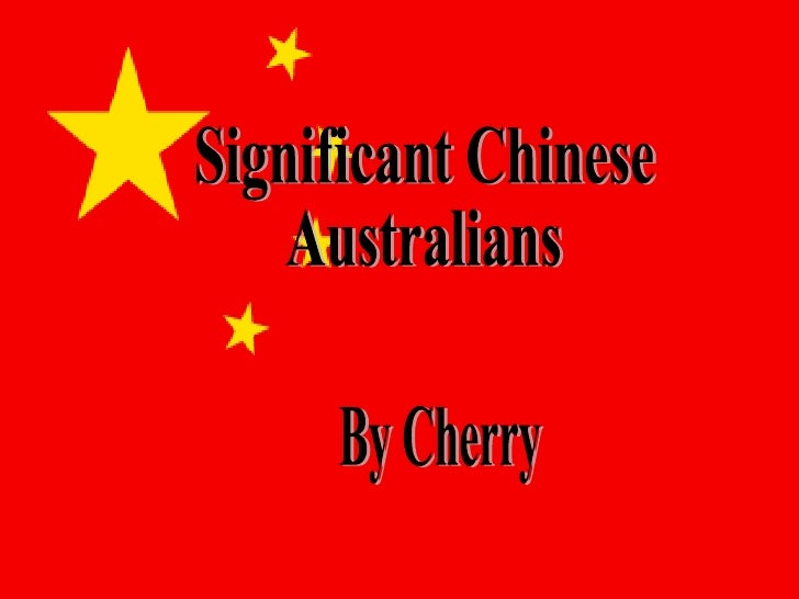 Significant Chinese Australians  By Cherry