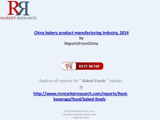 "China bakery product manufacturing industry, 2014 by ReportsFromChina  Explore all reports for "" Baked Foods "" market @ ht..."