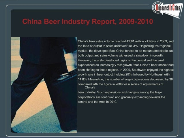 China's beer sales volume reached 42.81 million kiloliters in 2009, and the ratio of output to sales achieved 101.3%. Rega...