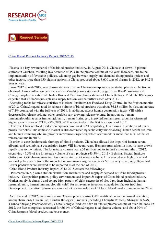 China Blood Product Industry Report, 2012-2015 Plasma is a key raw material of the blood product industry. In August 2011,...